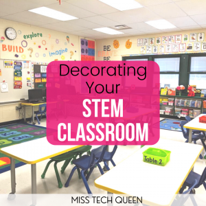 decorating your STEM classroom can create a creative and inspiring environment for your makers