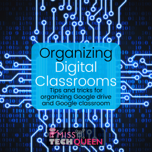 Your digital classroom organization can make a big differnece in how efficiently and smoothly your classroom functions